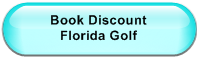 Book Discount                      Florida Golf